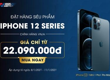 Đặt hàng iPhone 12 Series chính hãng VN/A giá sốc
