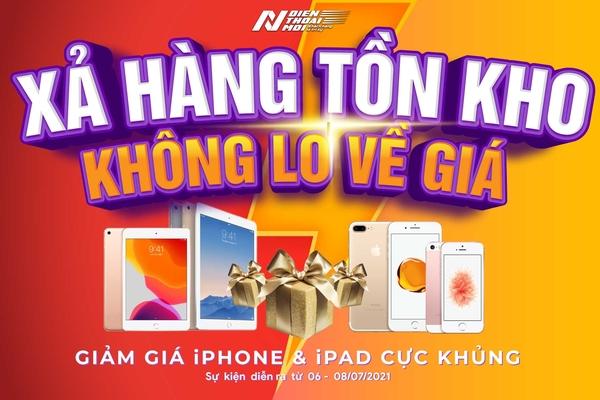 """""""XẢ HÀNG TỒN KHO - KHÔNG LO VỀ GIÁ"""" - Giảm giá cực khủng iPhone iPad"""