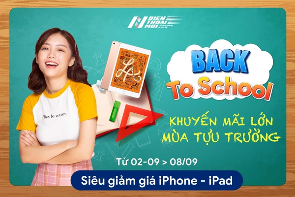 Back To School - Khuyến mãi lớn mùa tựu trường